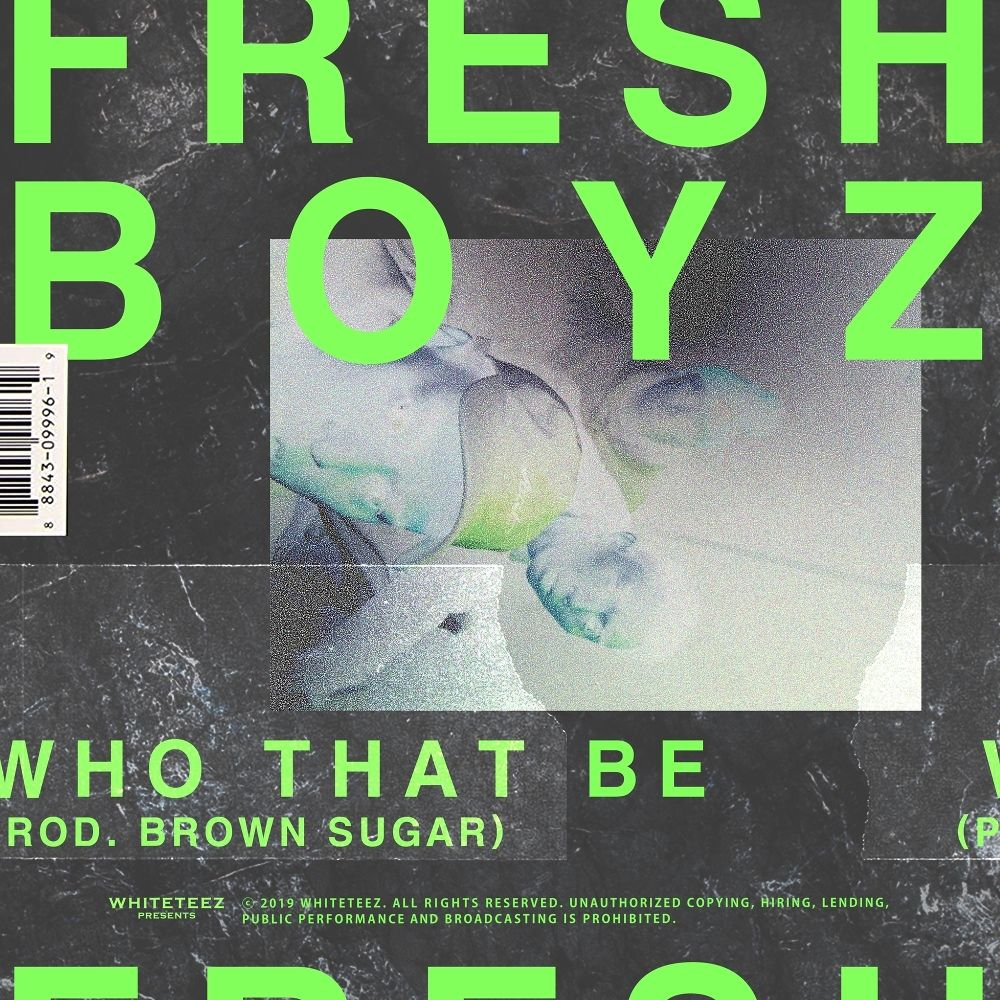 Fresh Boyz – Who That Be – Single