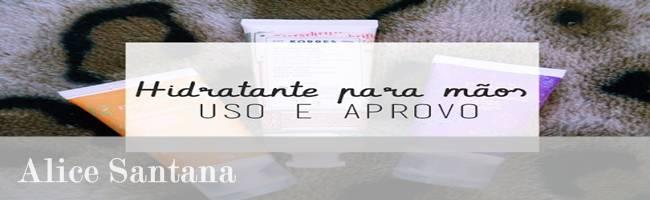http://www.alicesantana.com.br/2016/04/3-hidratantes-para-maos-que-uso-e.html