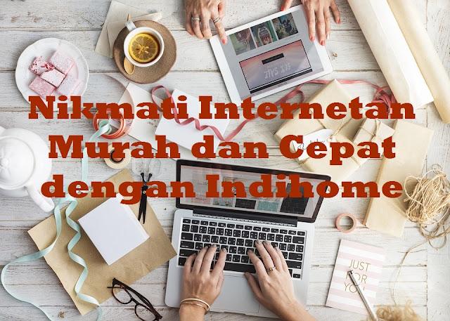 Indihome internet cepat dan murah