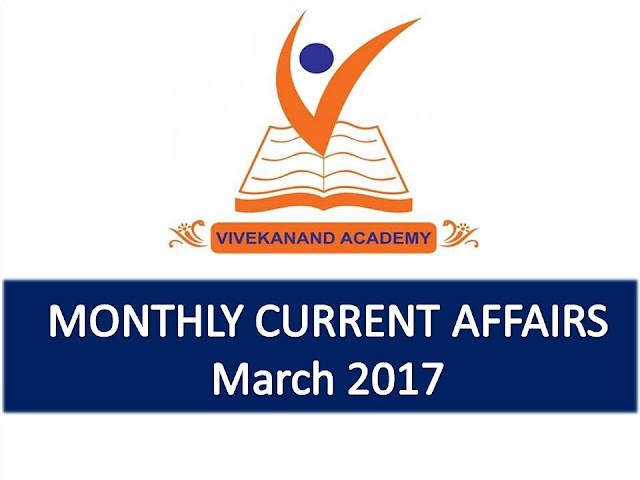 Vivekanand Academy Current Affairs Monthly - March 2017