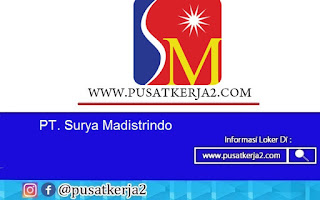 Lowongan Kerja Surabaya SMA SMK D3 PT Surya Madistrindo September 2020