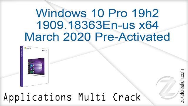Windows 10 Pro 19h2 1909.18363 En-us x64 March 2020 Pre-Activated