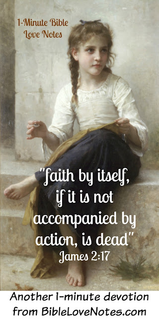 Act! Because faith without work is dead -James 2:17