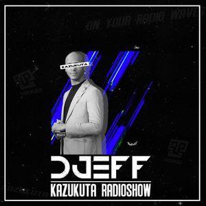 Djeff - Kazukuta Radio Show #1