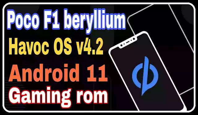 Poco-F1-beryllium-Havoc-OS-v-4.2-R-Android-11