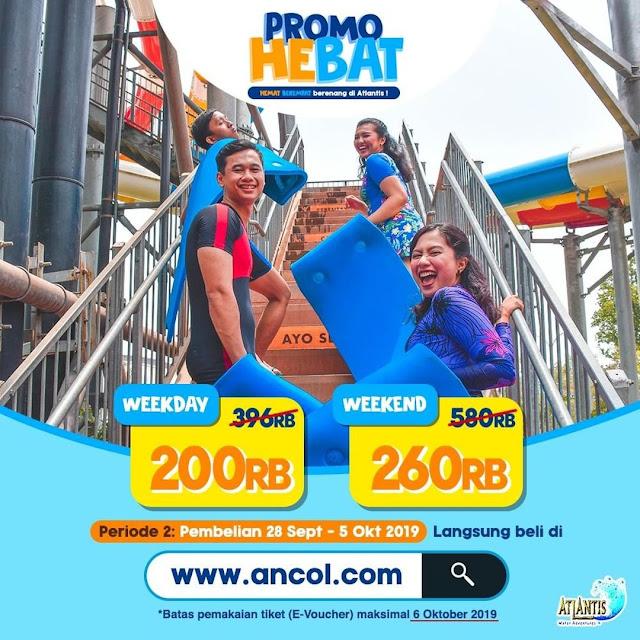 #Ancol - #Promo Hebat Ber-4 Tiket Regular Atlantis Weekday 200K & Weekend 260K (s.d 06 Okt 2019)
