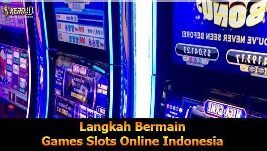 Langkah Bermain Games Slots Online Indonesia
