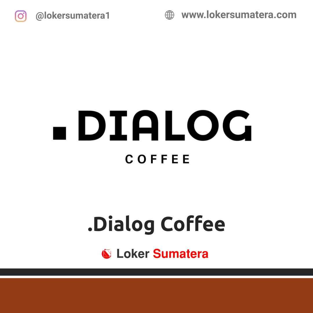 Lowongan Kerja Medan: Titik Dialog Coffee Maret 2021