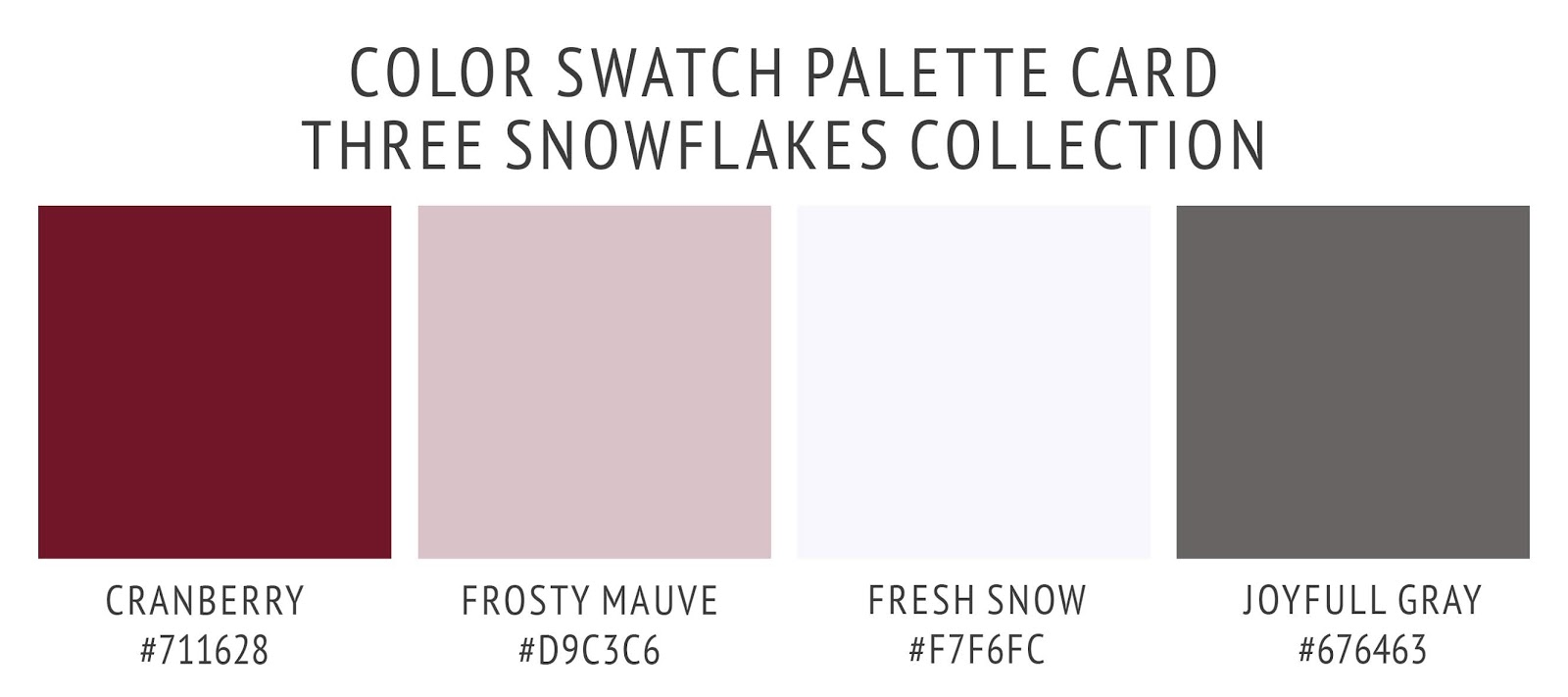 Three snowflakes holiday gifting collection's color palette card. With swatches and color hex codes. In joyful gray, fresh snow white, cranberry red, and frosty mauve color scheme.