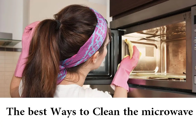 The best Ways to Clean the microwave 2021