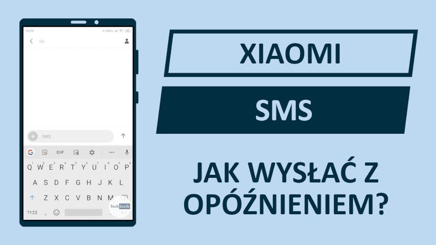 Xiaomi Jak wysłać wiadomość SMS z opóźnieniem?