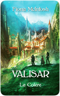 Valisar, tome 3 : La Colère de Fiona McIntosh