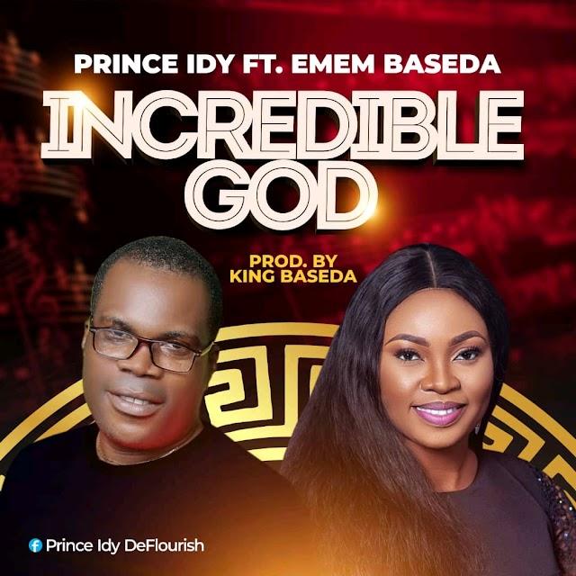 MP3: Prince Idy - 'Incredible God' Feat. Emem Baseda