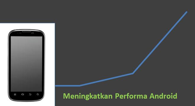 Tips Meningkatkan Performa HP Android Pada RAM dan Internal Memori Kecil