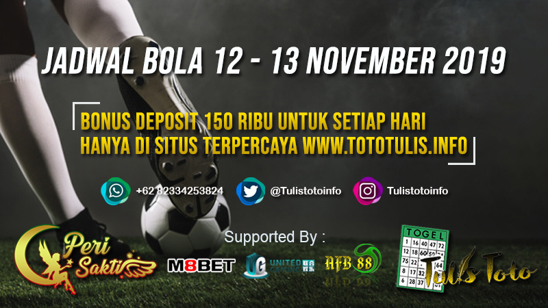 JADWAL BOLA TANGGAL 12 – 13 NOVEMBER 2019