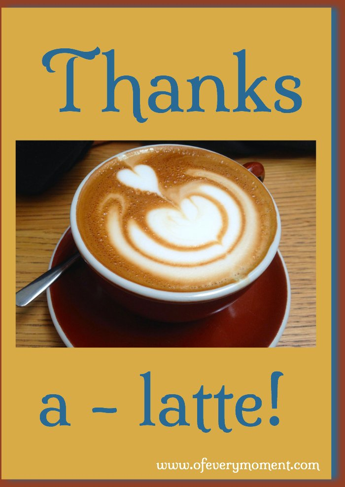 Thank you card - pun on the words, a-latte for a lot!