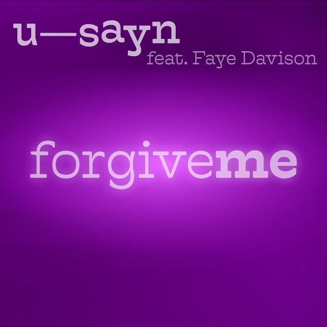 "BUY / LISTEN TO ""FORGIVE ME"" BY U-SAYN ON DIGITAL PLATFORMS"