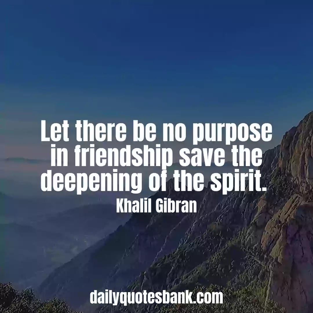 Khalil Gibran Quotes On Friendship That Will Make You Wise