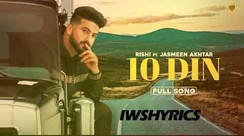10 Din Rishi Ft. Jasmeen Akhtar New Punjabi  Song Lyrics 2020