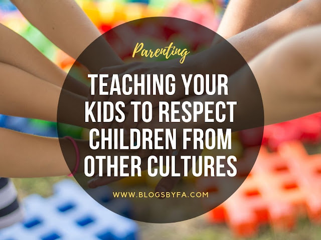Teaching Your Kids to Respect Children From Other Cultures