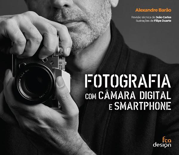 """Novo livro """"Fotografia Com Câmara Digital e Smartphone"""""""