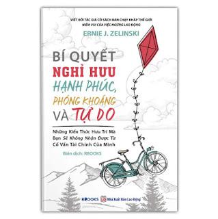 Bí Quyết Nghỉ Hưu Hạnh Phúc, Phóng Khoáng Và Tự Do ebook PDF-EPUB-AWZ3-PRC-MOBI