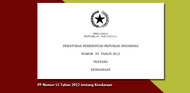 PP Nomor 55 Tahun 2012 tentang Kendaraan