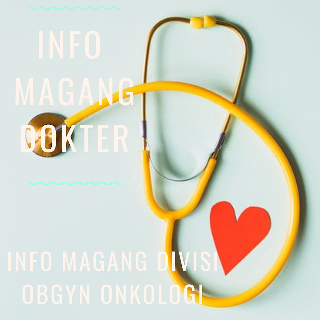 Info magang Divisi Obgyn - Onkologi Ginekologi