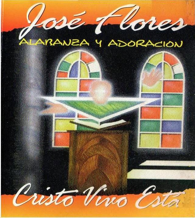 José Flores-Cristo Vivo Está-