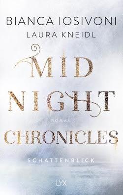 Bücherblog. Rezension. Buchcover. Midnight Chronicles - Schattenblick (Band 1) von Bianca Iosivoni & Laura Kneidl. New Adult. Fantasy. LYX