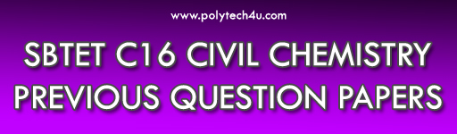 SBTET DIPLOMA C16 CHEMISTRY PREVIOUS QUESTION PAPERS