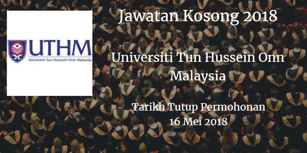 Jawatan Kosong UTHM 16 Mei 2018
