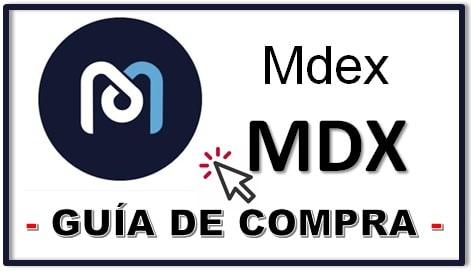 Cómo y Dónde Comprar Criptomoneda MDEX MDX COIN