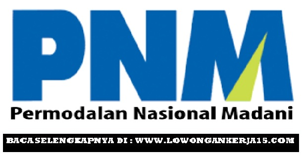 Lowongan Permodalan Nasional madani