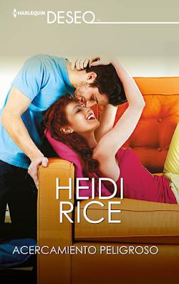 Heidi Rice - Acercamiento Peligroso