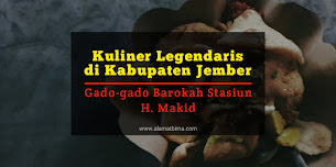 Kuliner Legendaris di Kabupaten Jember: Gado-gado Barokah Stasiun H. Makid