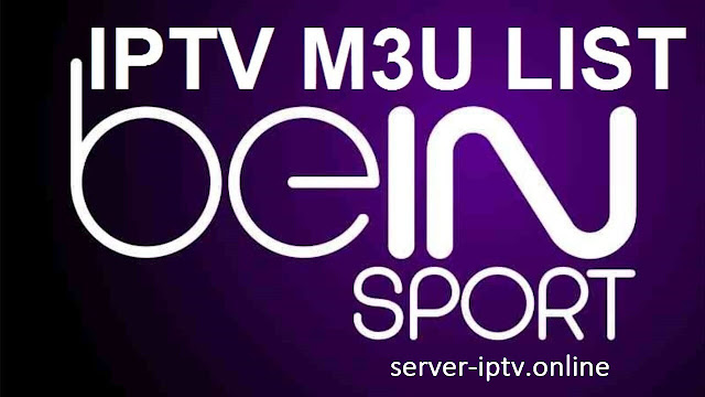 beIN SPORTS IPTV M3u Playlist 2020 Unlimited
