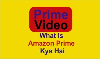 What Is Amazon Prime Kya Hai