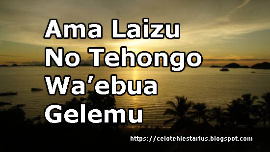 Ama Laizu Lirik  No Tehongo Wa'ebua Gelemu