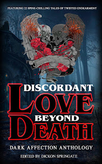 Horror, Dark Romance, Indie Publishing, Para-Romance, DLBD, BDP, Dark Affection Anthology, Indie Anthology, beyond death publishing, discordant love