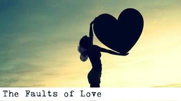 http://vvibrantsunset.blogspot.co.uk/2015/07/the-faults-of-love.html