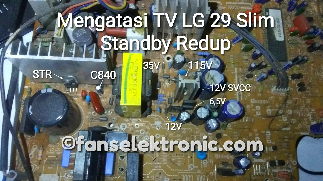 Memperbaiki TV LG 29 Slim Standby Lampu Redup Tegangan Drop
