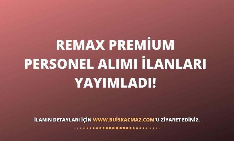 Remax Premium Personel Alımı İlanları Yayımladı!