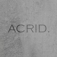 Acrid . SL