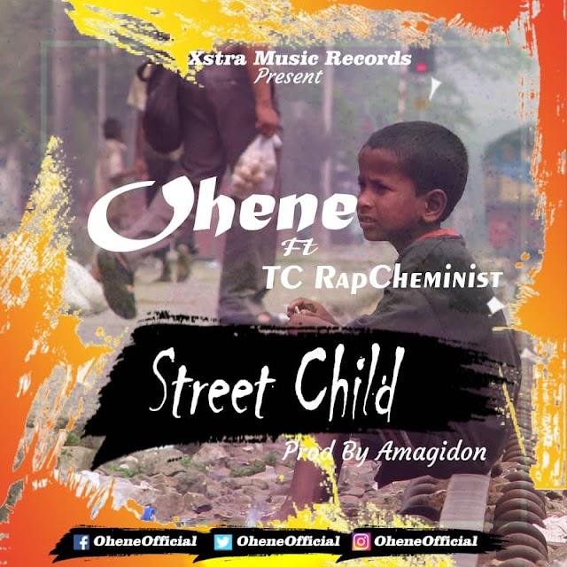Ohene ft RapCheminist-Street Child(Prod by Amagidon)