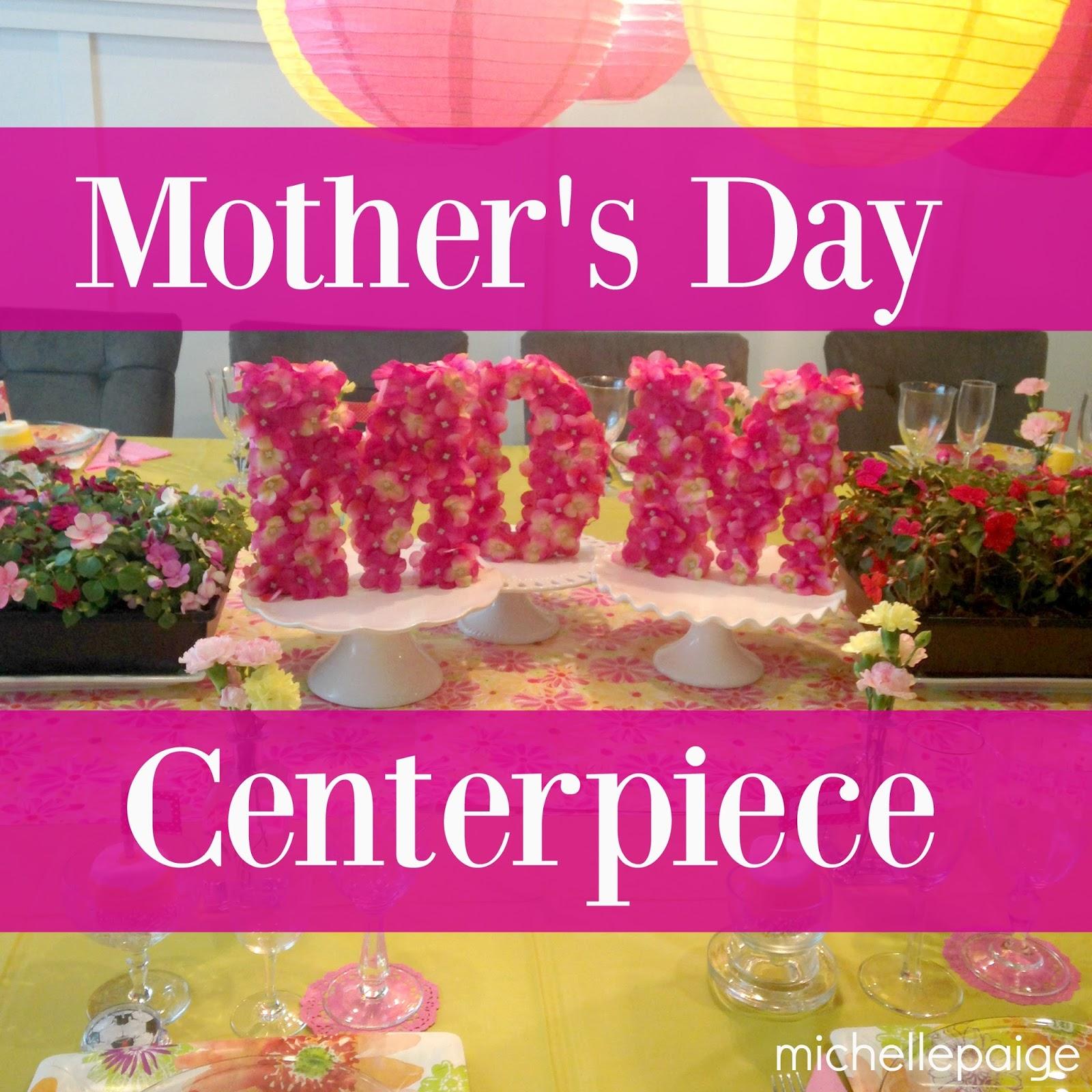 Michelle Paige Blogs Mother S Day Table Centerpiece