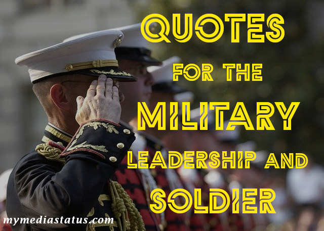 Best Quotes For The Military Leadership and Soldier about Bravery