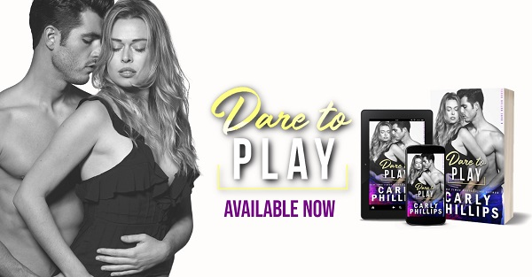 Dare to Play by Carly Phillips Available Now