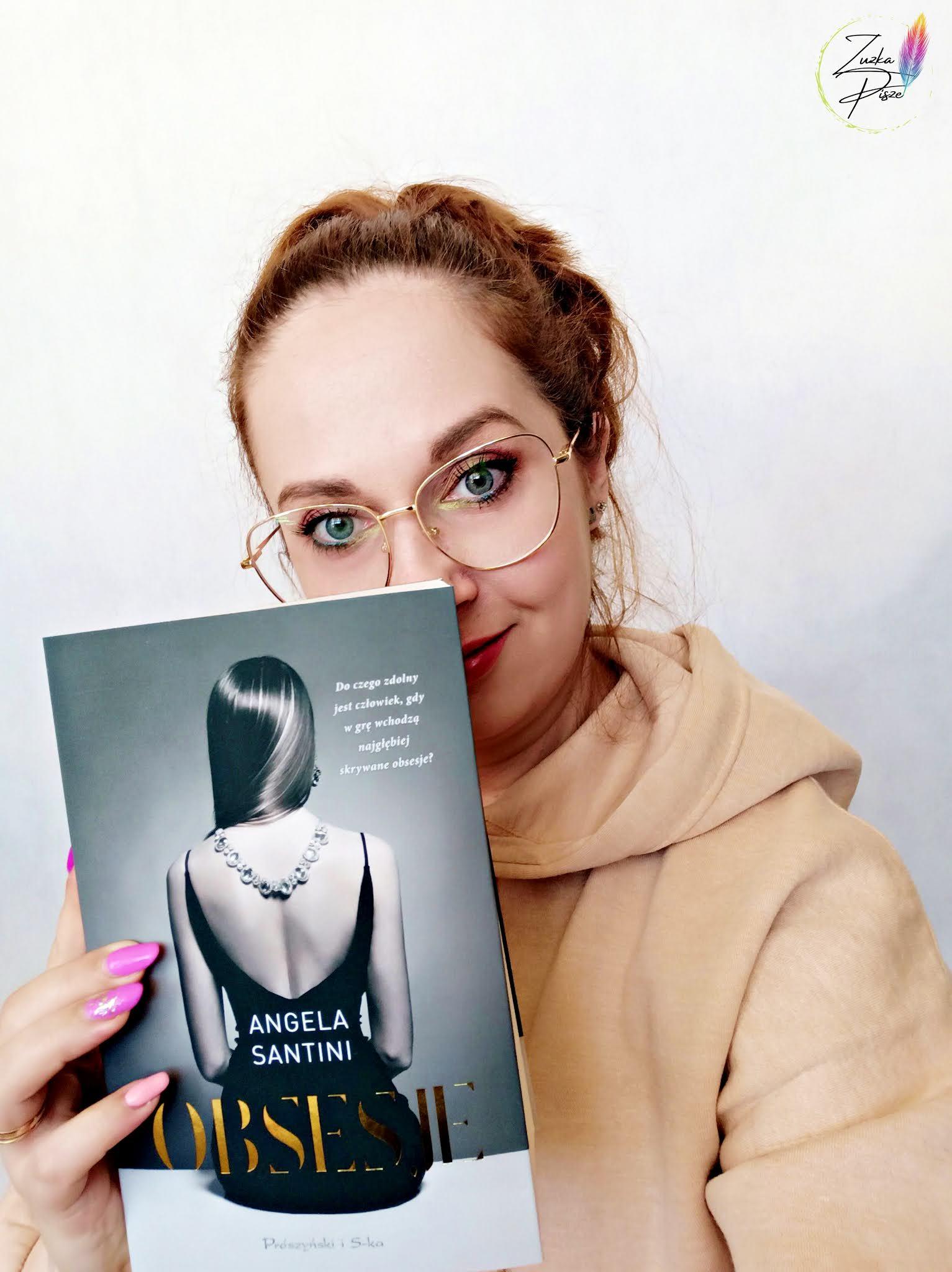 """Angela Santini """"Obsesje"""" - recenzja książki"""