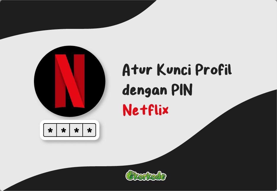 Cara Tambah PIN Profil Netflix